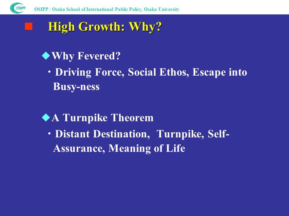OSIPP / Osaka School of International Public Policy, Osaka University High Growth: Why.