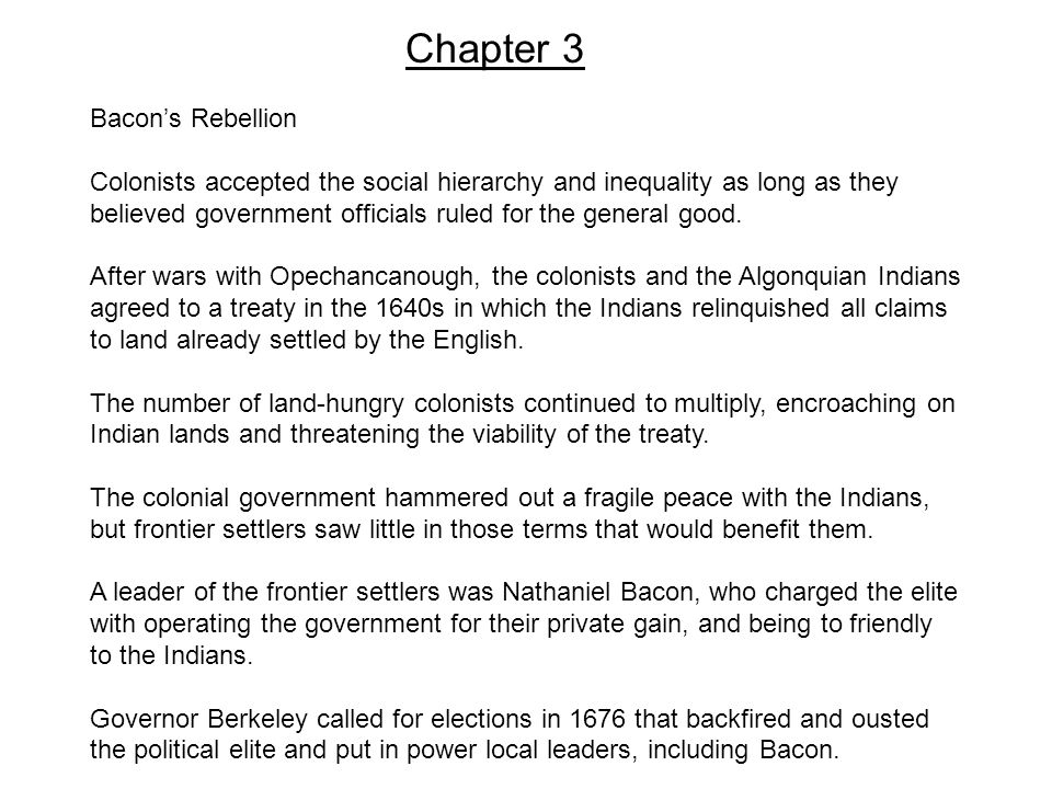 Chapter 3 Bacon's Rebellion Colonists accepted the social hierarchy and inequality as long as they believed government officials ruled for the general good.