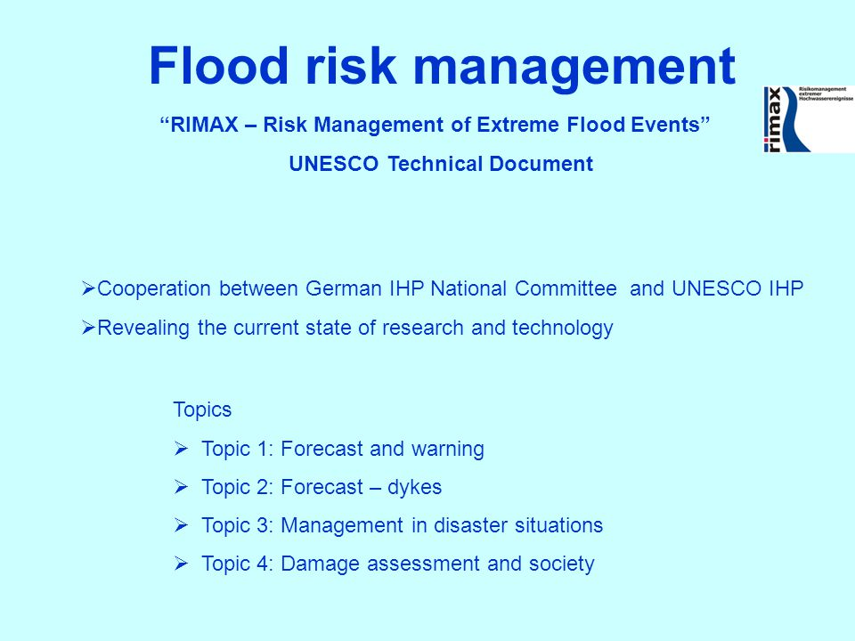 """RIMAX – Risk Management of Extreme Flood Events"" UNESCO Technical Document Flood risk management  Cooperation between German IHP National Committee"