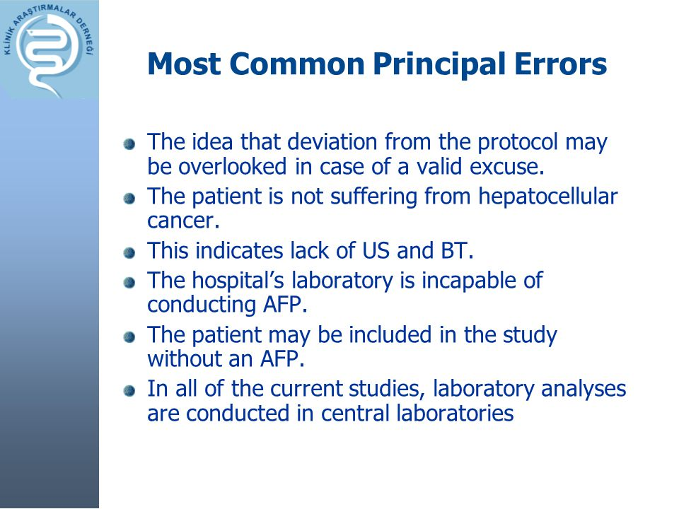 Most Common Principal Errors The idea that deviation from the protocol may be overlooked in case of a valid excuse. The patient is not suffering from