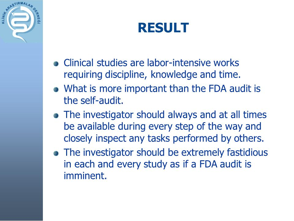 RESULT Clinical studies are labor-intensive works requiring discipline, knowledge and time.