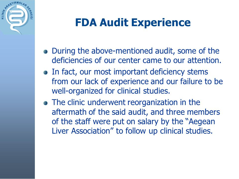 FDA Audit Experience During the above-mentioned audit, some of the deficiencies of our center came to our attention. In fact, our most important defic