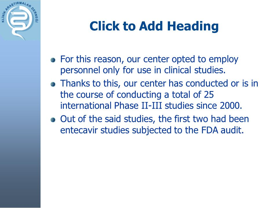 Click to Add Heading For this reason, our center opted to employ personnel only for use in clinical studies. Thanks to this, our center has conducted