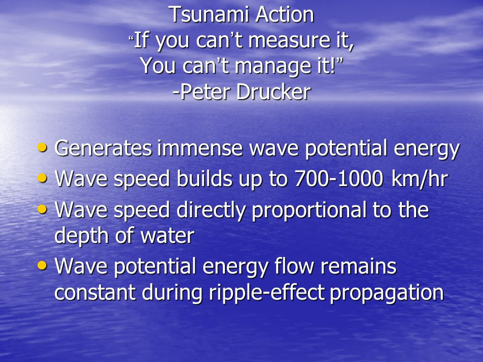 Tsunami Energy Wave energy is related to its speed and height.