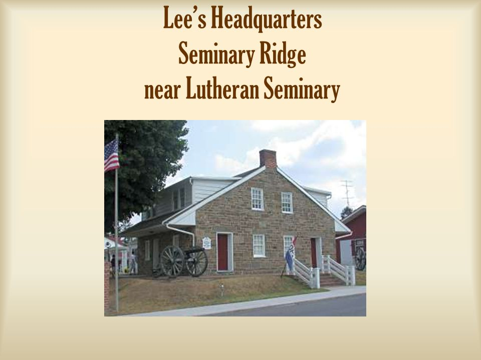 Lee's Headquarters Seminary Ridge near Lutheran Seminary