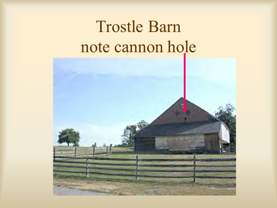 Trostle Barn note cannon hole