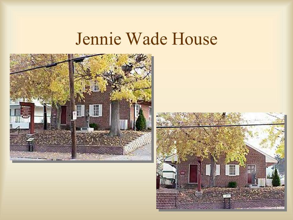 Jennie Wade House