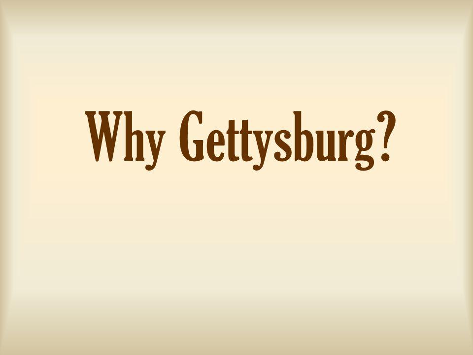 Why Gettysburg