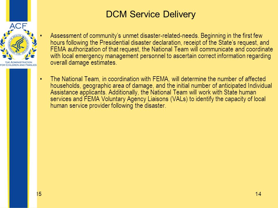 4/20/201514 DCM Service Delivery Assessment of community's unmet disaster-related-needs.