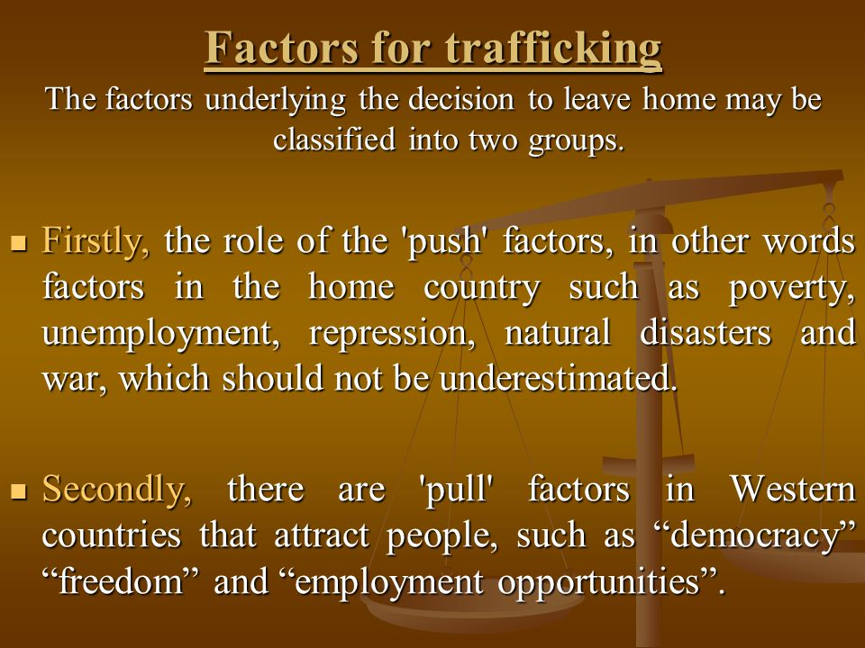 Factors for trafficking The factors underlying the decision to leave home may be classified into two groups.