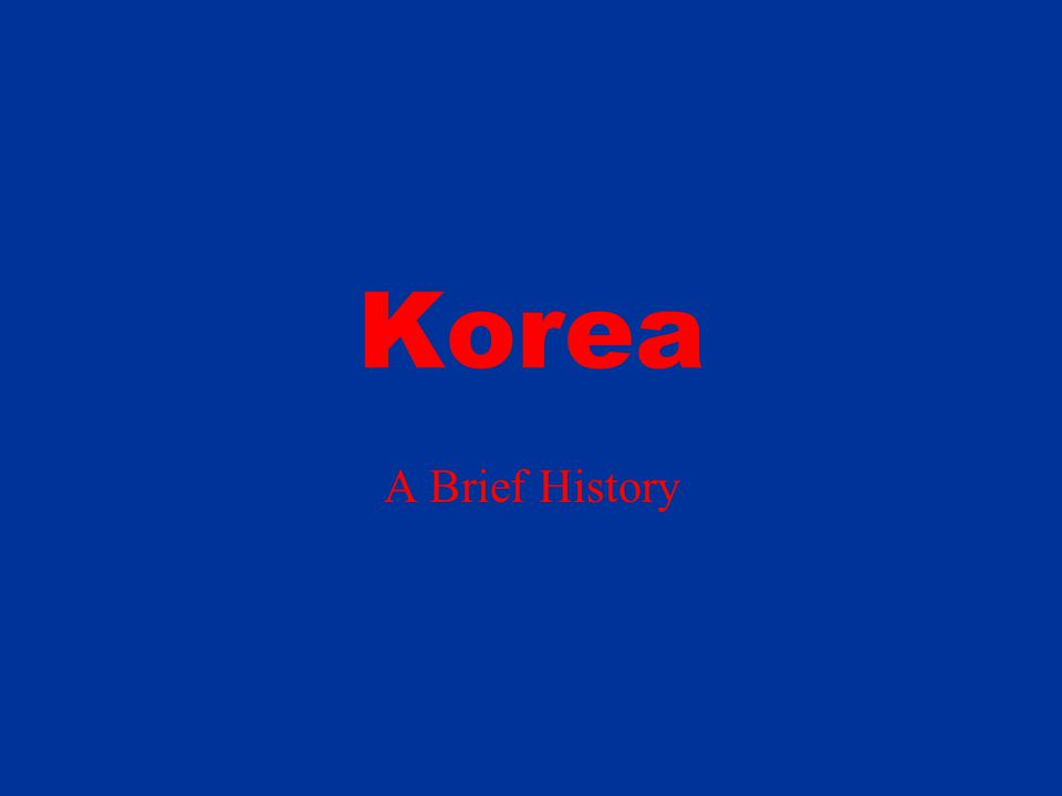 Korea A Brief History