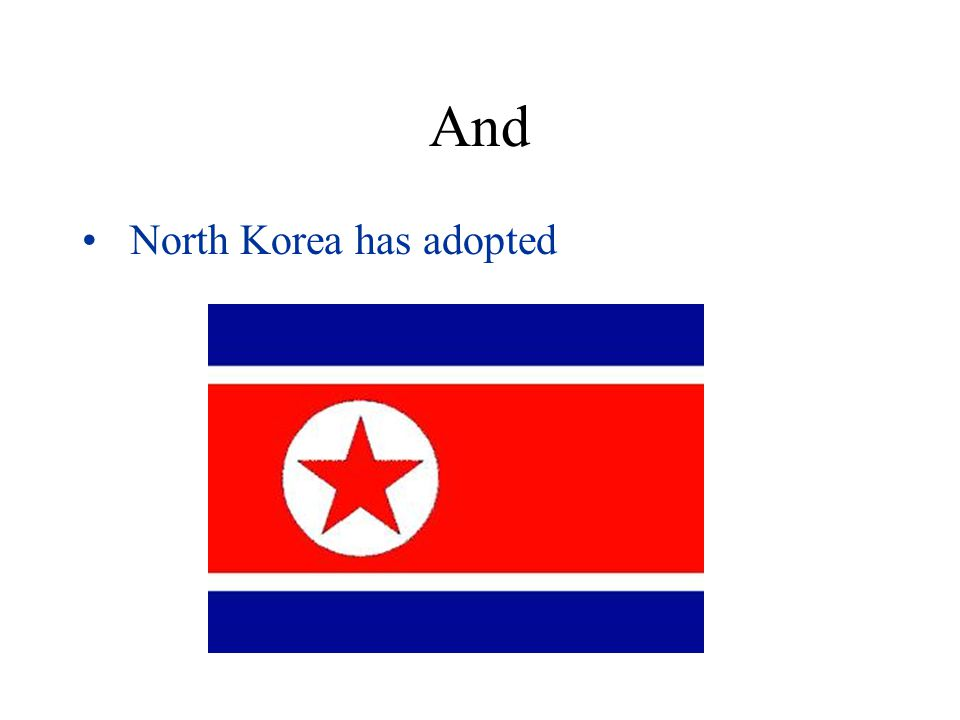 And North Korea has adopted