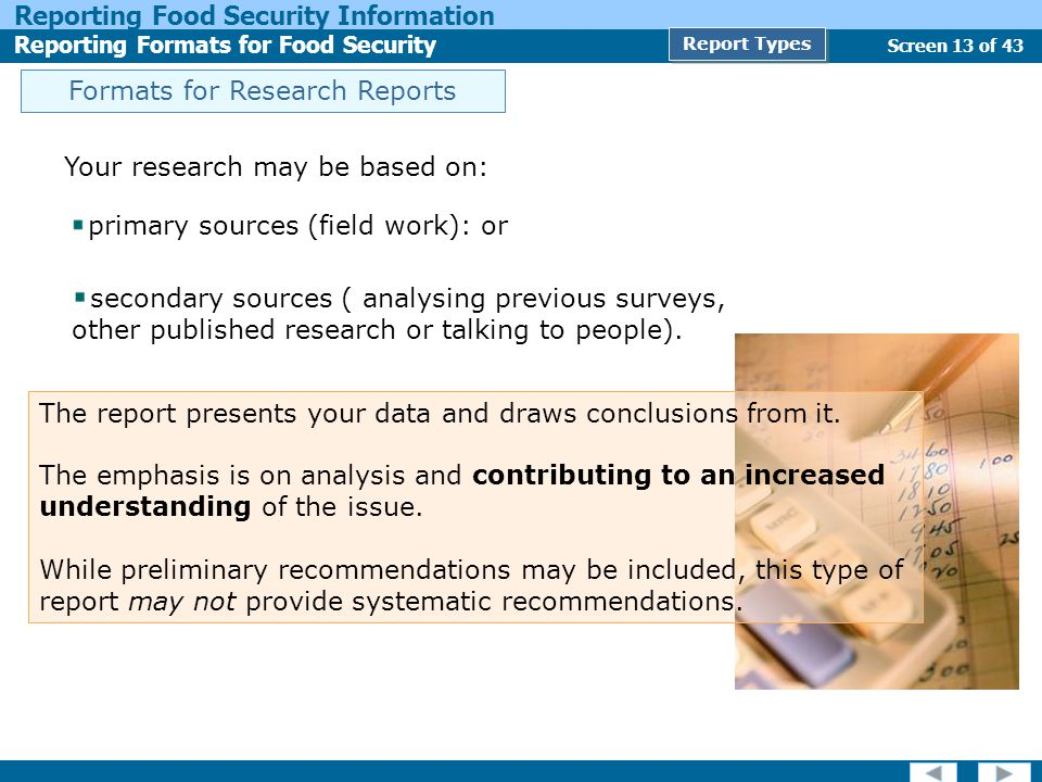 Screen 13 of 43 Reporting Food Security Information Reporting Formats for Food Security Report Types Formats for Research Reports Your research may be