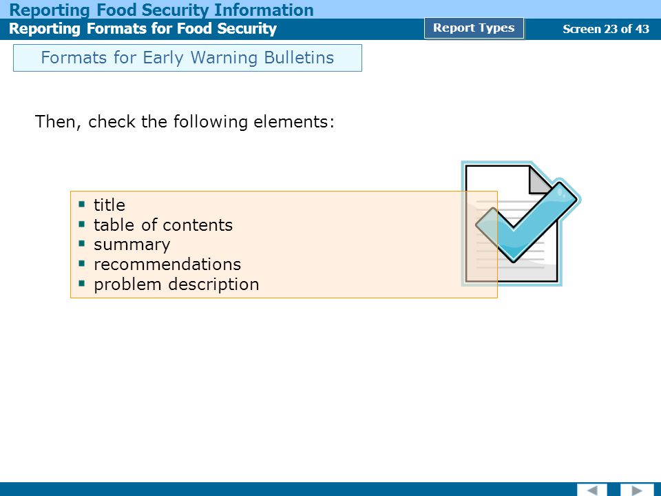 Screen 23 of 43 Reporting Food Security Information Reporting Formats for Food Security Report Types Then, check the following elements: title table o