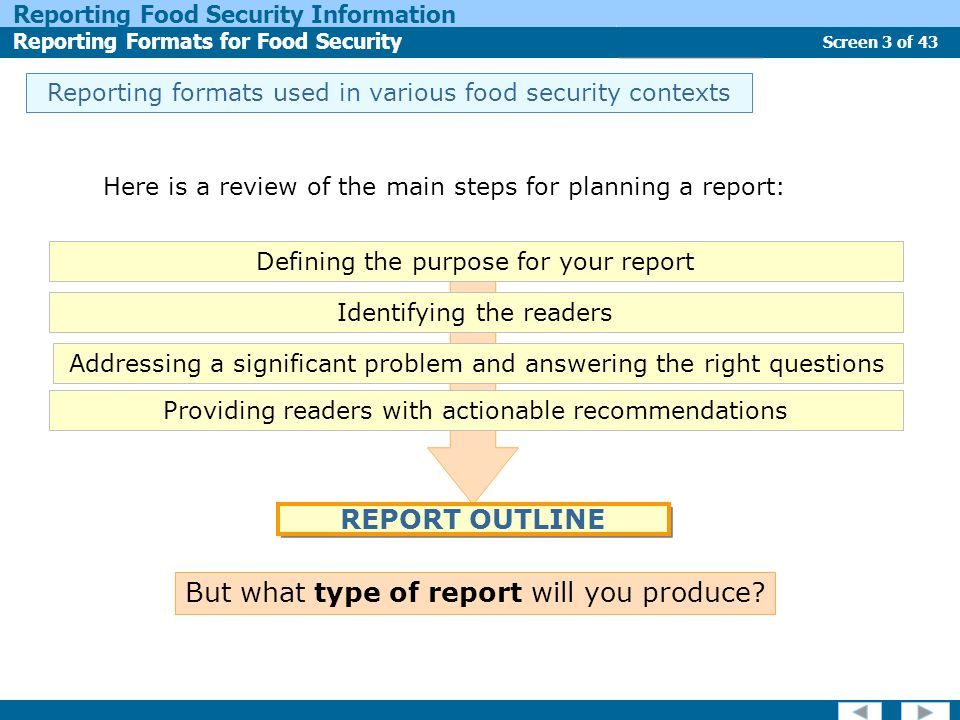 Screen 3 of 43 Reporting Food Security Information Reporting Formats for Food Security Report Types Reporting formats used in various food security co