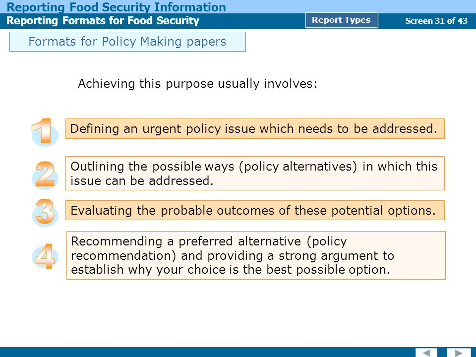 Screen 31 of 43 Reporting Food Security Information Reporting Formats for Food Security Report Types Achieving this purpose usually involves: Recommen