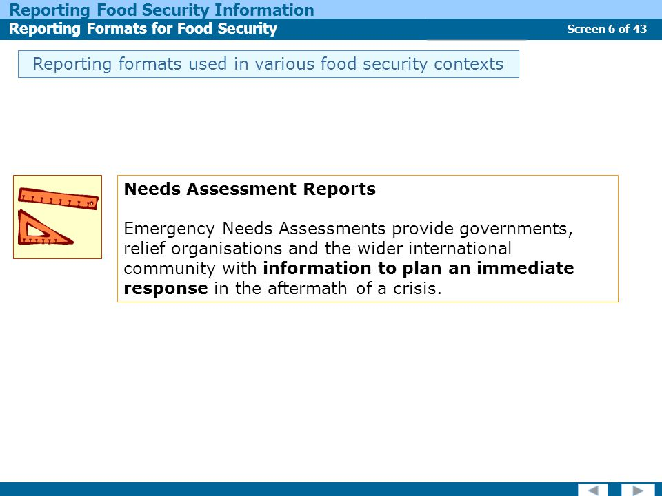 Screen 6 of 43 Reporting Food Security Information Reporting Formats for Food Security Report Types Reporting formats used in various food security co