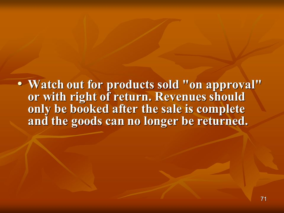 71 Watch out for products sold
