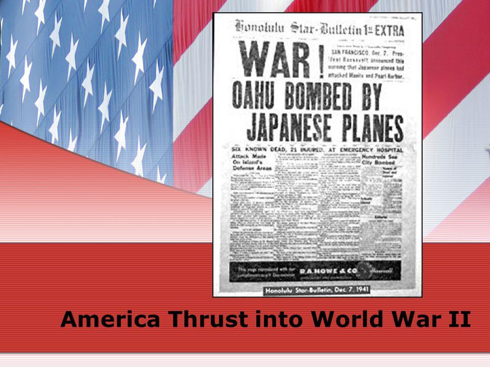 America Thrust into World War II