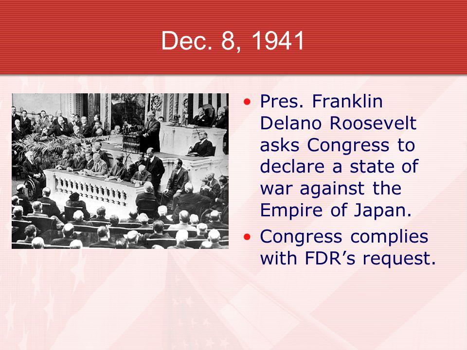 Dec. 8, 1941 Pres.