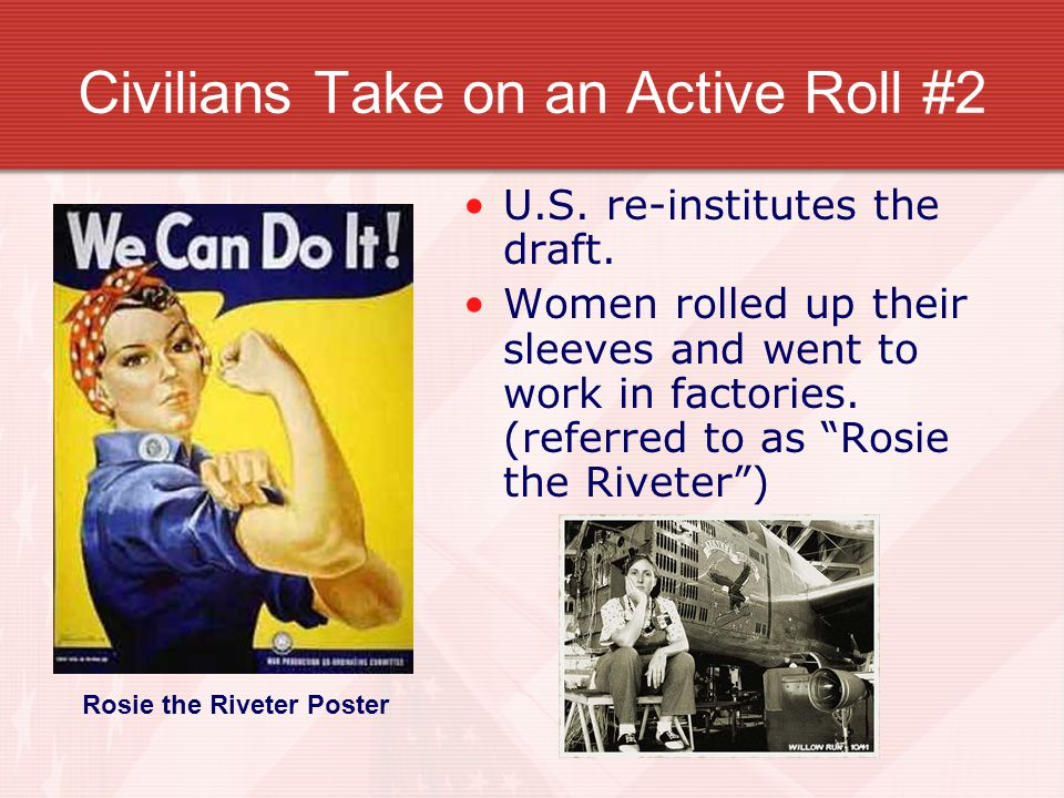 Civilians Take on an Active Roll #2 U.S. re-institutes the draft.