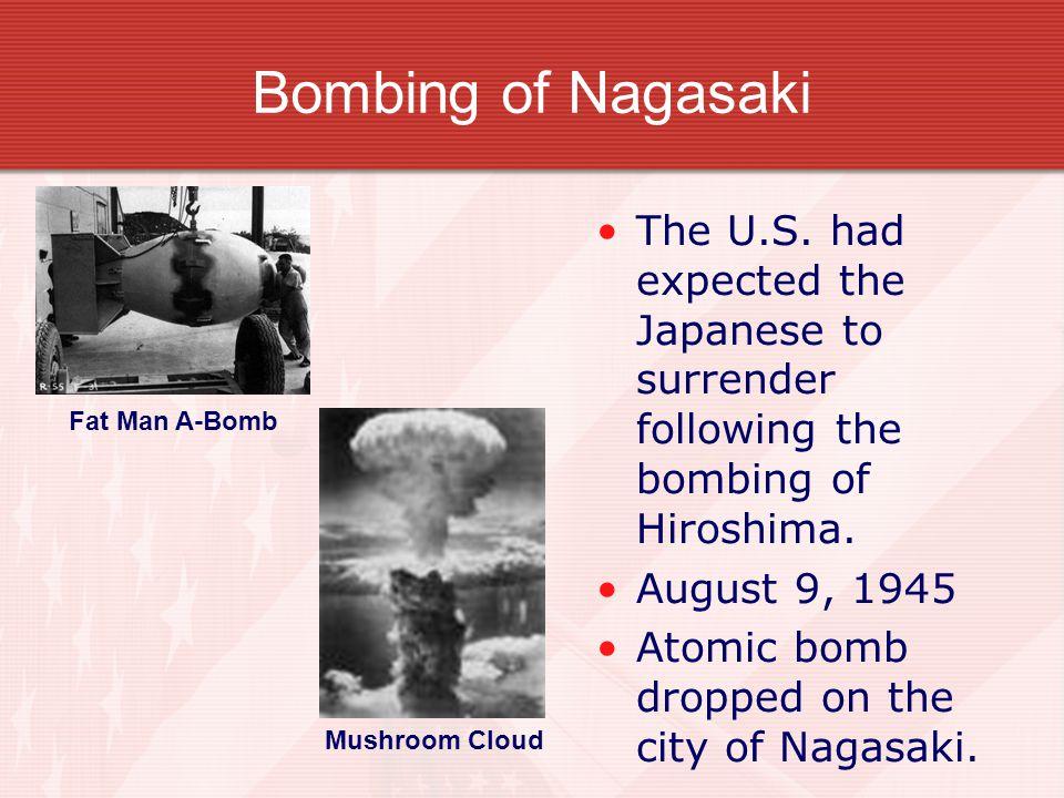 Bombing of Nagasaki The U.S.