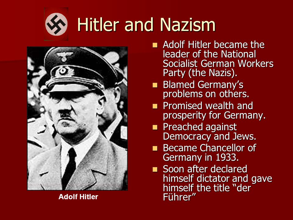 Hitler and Nazism Adolf Hitler became the leader of the National Socialist German Workers Party (the Nazis).