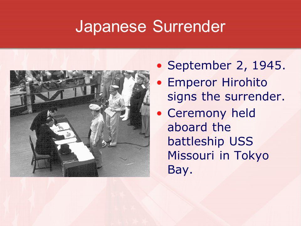 Japanese Surrender September 2, 1945. Emperor Hirohito signs the surrender.