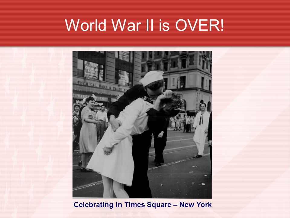 World War II is OVER! Celebrating in Times Square – New York