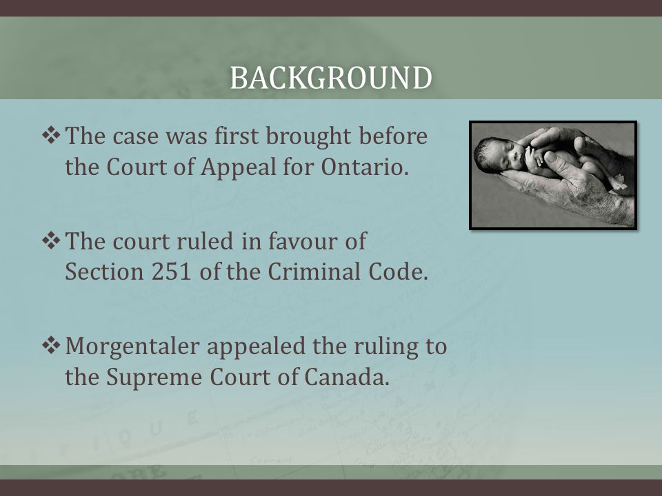 BACKGROUND  The case was first brought before the Court of Appeal for Ontario.
