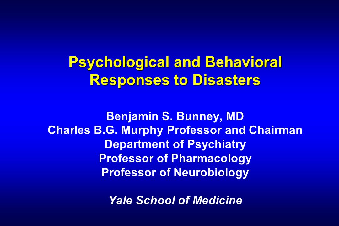 Psychological and Behavioral Responses to Disasters Psychological and Behavioral Responses to Disasters Benjamin S.