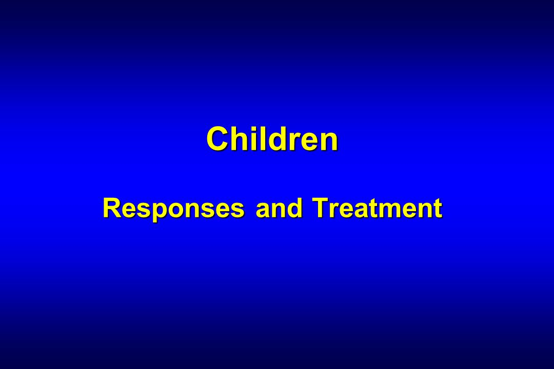 Children Responses and Treatment