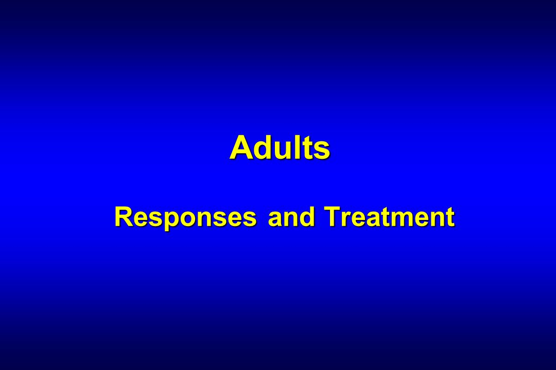 Adults Responses and Treatment