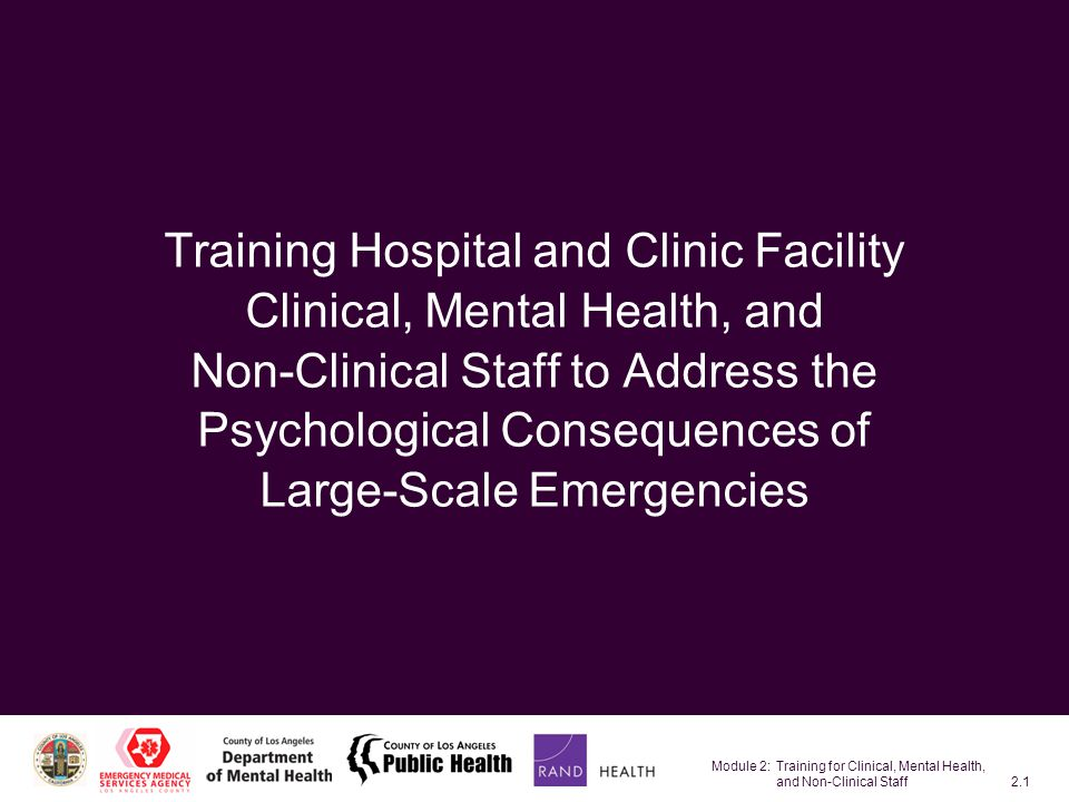 Module 2: Training for Clinical, Mental Health, and Non-Clinical Staff2.22 Emotional Reactions Fear, anxiety, terror Grief Sadness, depression Disbelief, numbness Anger, rage, resentment Hopelessness, despair Guilt Helplessness, loss of control