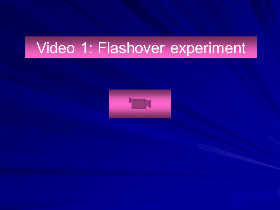 Video 1: Flashover experiment