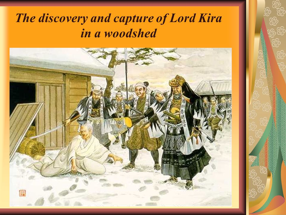 The discovery and capture of Lord Kira in a woodshed