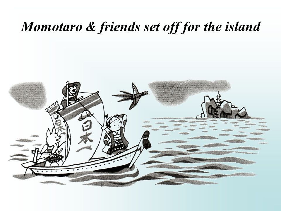 Momotaro & friends set off for the island