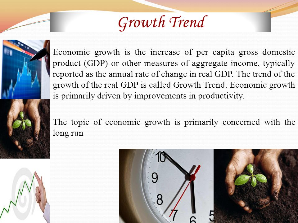 Economic growth is the increase of per capita gross domestic product (GDP) or other measures of aggregate income, typically reported as the annual rate of change in real GDP.