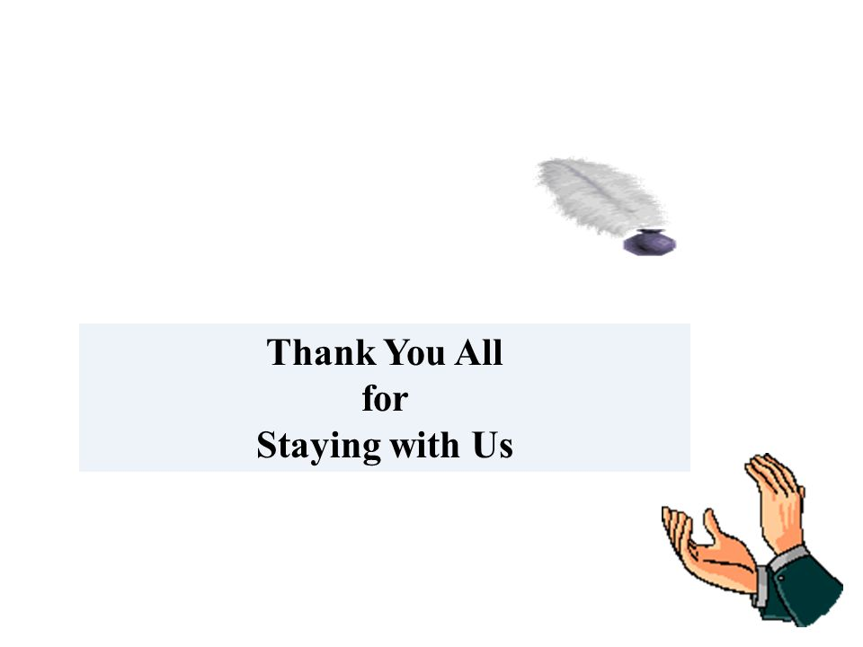 Thank You All for Staying with Us