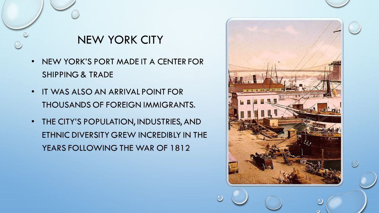 NEW YORK CITY NEW YORK'S PORT MADE IT A CENTER FOR SHIPPING & TRADE IT WAS ALSO AN ARRIVAL POINT FOR THOUSANDS OF FOREIGN IMMIGRANTS. THE CITY'S POPUL