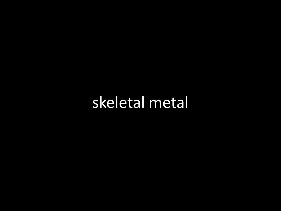 skeletal metal