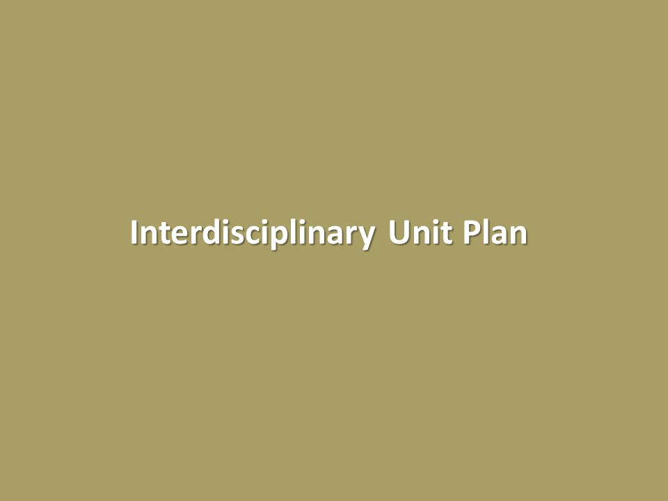 Interdisciplinary Unit Plan