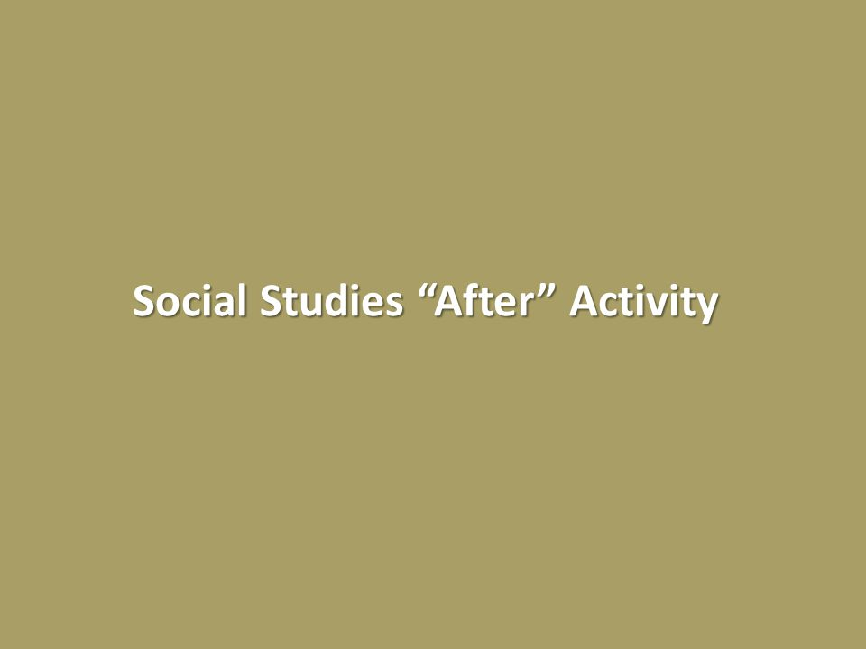 Social Studies After Activity