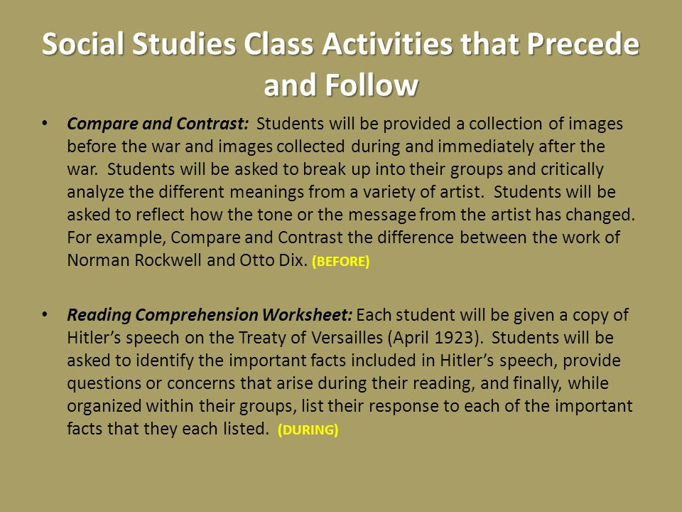 Social Studies Class Activities that Precede and Follow Compare and Contrast: Students will be provided a collection of images before the war and images collected during and immediately after the war.