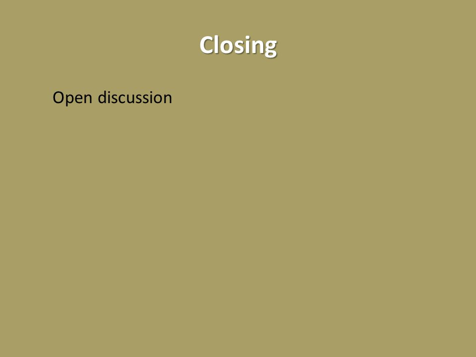 Closing Open discussion