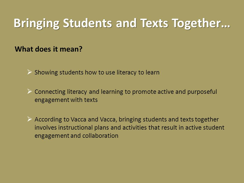 Bringing Students and Texts Together… What does it mean.