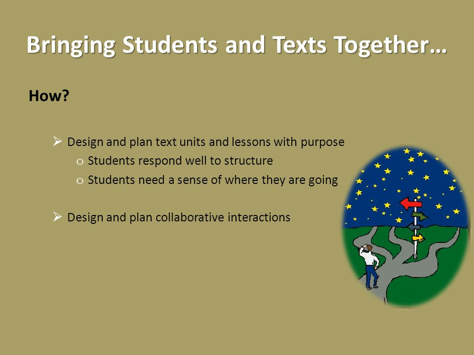 Bringing Students and Texts Together… How.