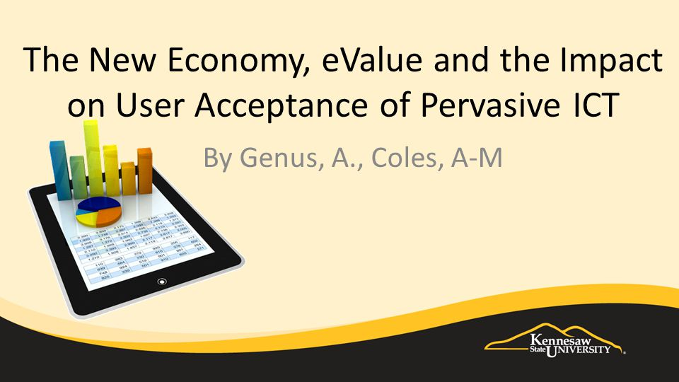 The New Economy, eValue and the Impact on User Acceptance of Pervasive ICT By Genus, A., Coles, A-M