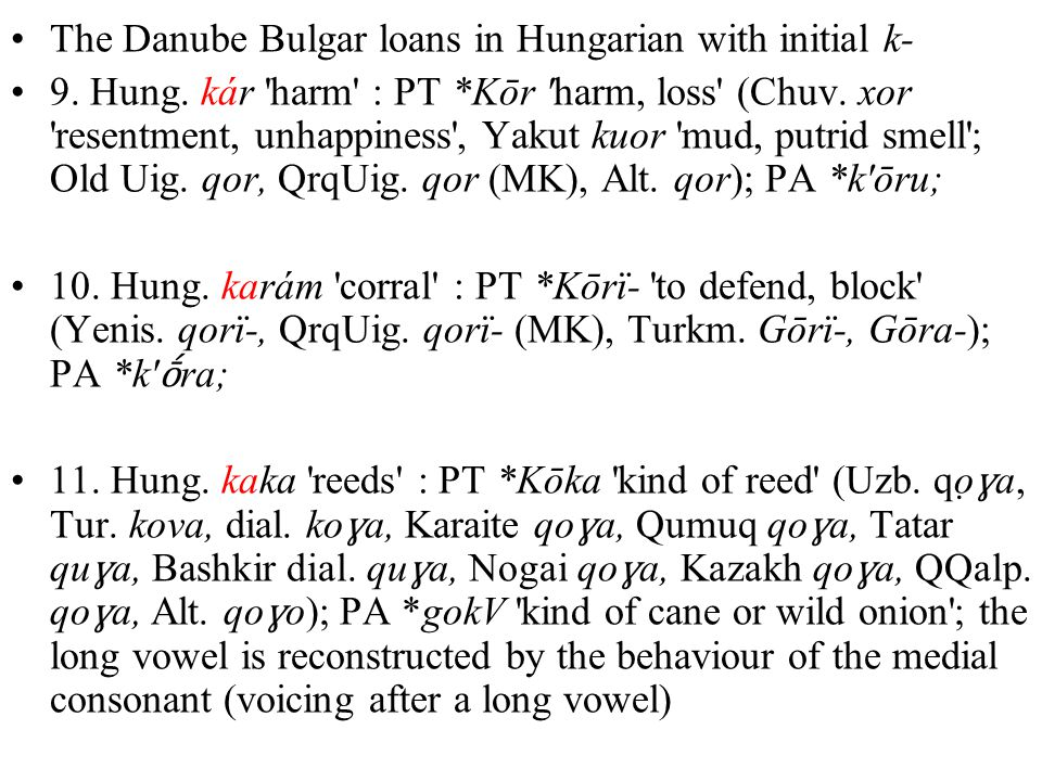 The Danube Bulgar loans in Hungarian with initial k- 9.