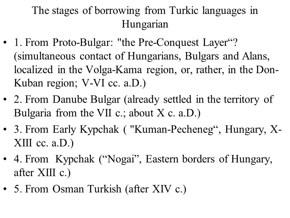 The stages of borrowing from Turkic languages in Hungarian 1.